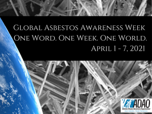 17th Annual Global Asbestos Awareness Week, April 1 - 7 2021